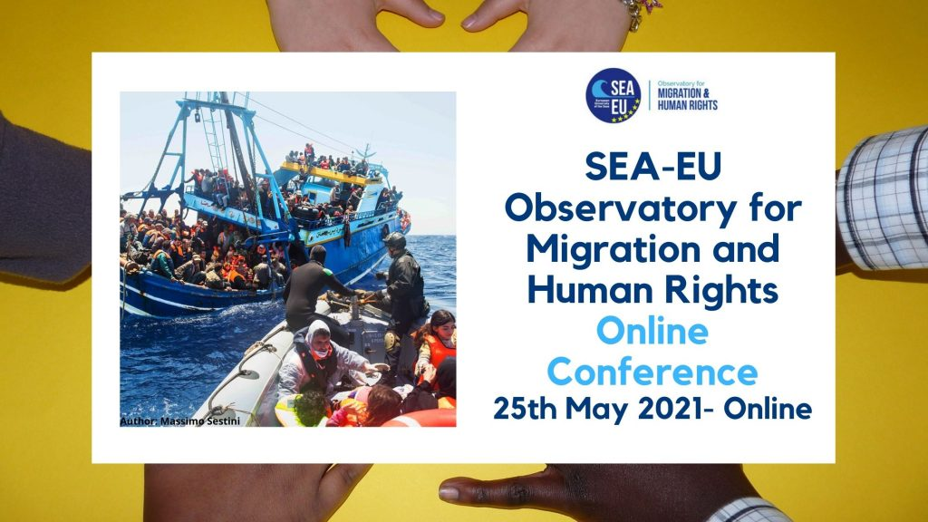 Save the date – SEA-EU Observatory for Migration and Human Rights Online Conference- 25th may 2021- Online.